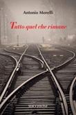 Tutto quel che rimane Libro di  Antonio Morelli