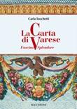 La carta di Varese. Fascino e splendore Libro di  Carla Tocchetti
