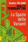 Lo spazio delle varianti. Reality transurfing. Vol. 1: Libro di  Vadim Zeland