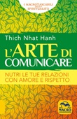 L'arte di comunicare. Nutri le tue relazioni con amore e rispetto Libro di  Thich Nhat Hanh