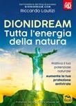 Dionidream. Tutta l'energia della natura Ebook di  Riccardo Lautizi