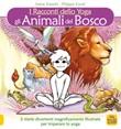 Gli animali del bosco. I racconti dello yoga Libro di  Irene Cocchi, Filippo Curzi