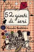 52 giochi di ieri. Carte Libro di  Niccolò Barbiero