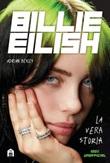Billie Eilish. La vera storia. 100% unofficial Ebook di  Adrian Besley