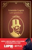 Arsenio Lupin. Ladro gentiluomo. Nuova ediz. Libro di  Maurice Leblanc