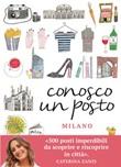 Conosco un posto. Milano Ebook di  Caterina Zanzi