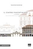 Il Centro Piacentiniano di Bergamo. Dal rilievo urbano alla città contemporanea Libro di  Alessandro Bianchi, Massimiliano Zigoi