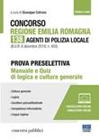 Concorso Regione Emilia Romagna. 138 agenti di polizia locale. Prova preselettiva. Manuale e quiz di logica e cultura generale. Con Contenuto digitale per accesso on line Libro di