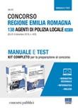 Concorso Regione Emilia Romagna. 138 agenti di polizia locale (Cat. C). Manuale e test. Kit completo per la preparazione al concorso Libro di