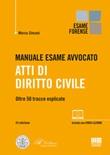 Manuale esame avvocato. Atti di diritto civile. Oltre 50 tracce esplicate Libro di  Marco Zincani