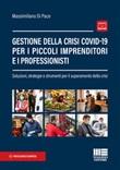 Gestione della crisi Covid-19 per i piccoli imprenditori e i professionisti Libro di  Massimiliano Di Pace
