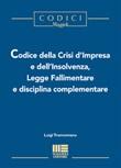 Codice della crisi d'impresa e dell'insolvenza, legge fallimentare e disciplina complementare Libro di  Luigi Tramontano