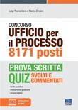Concorso Ufficio per il processo 8171 posti. Prova scritta Ebook di  Luigi Tramontano, Marco Zincani
