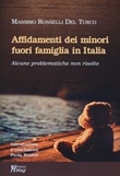 Affidamenti dei minori fuori famiglia in Italia. Alcune problematiche non risolte Libro di  Massimo Rosselli Del Turco