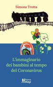 L'immaginario dei bambini al tempo del Coronavirus Libro di  Simona Trotta