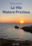 La vita. Mistero prezioso Libro di  Piero Marra