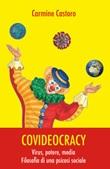 Covideocracy. Virus, potere, media. Filosofia di una psicosi sociale Libro di  Carmine Castoro