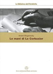 Le mani di Le Corbusier