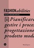 Fashionabilities. Pianificare e gestire i processi di progettazione del prodotto moda. Ediz. a colori Libro di  Paola Bertola, Chiara Colombi, Federica Vacca