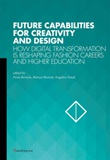 Future capabilities for creativity and design. How digital transformation is reshaping fashion careers and higher education Ebook di