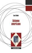 Autunno americano Ebook di  Luca Celada