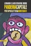 Pandemia capitale. Postapocalittici & disintegrati Ebook di  Leonardo Clausi, Serafino Murri