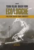 Eco/logiche. Politiche, saperi e corpi nel tempo della crisi ambientale Ebook di