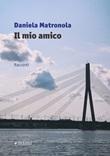 Il mio amico Libro di  Daniela Matronola