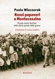 Rossi papaveri a Montecassino. Piccole storie familiari nella storia grande della guerra Ebook di  Paolo Wieczorek