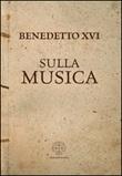 Sulla musica Libro di Benedetto XVI (Joseph Ratzinger)