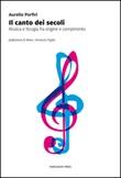 Il canto dei secoli. Peregrinazioni intorno alla musica e al sacro Libro di  Aurelio Porfiri