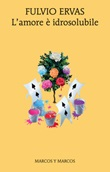 L' amore è idrosolubile Ebook di  Fulvio Ervas