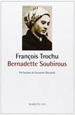 Bernadette Soubirous Libro di  François Trochu