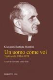 Un uomo come voi. Testi scelti 1914-1978 Libro di Paolo VI