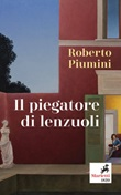 Il piegatore di lenzuoli Ebook di  Roberto Piumini