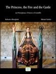 The princess, the fire and the castle Ebook di  Roberto Alborghetti, Mitrani Yarden