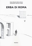 Erba di Roma. Ediz. italiana e inglese Libro di  Paolo Bisetti, Alberto Bosis