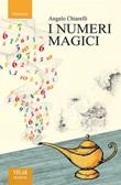 I numeri magici Libro di  Angelo Chiarelli