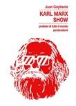 Karl Marx Show. Proletari di tutto il mondo, perdonatemi Ebook di  Juan Goytisolo, Juan Goytisolo