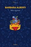 Mio signore da La madre santa di Leopold von Sacher-Masoch Ebook di  Barbara Alberti