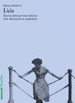 Licia. Storia della prima italiana che denunciò un questore Ebook di  Marco Severini