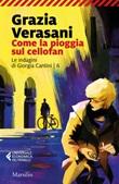 Come la pioggia sul cellofan Ebook di  Grazia Verasani