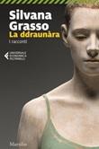 La ddraunàra. I racconti Ebook di  Silvana Grasso