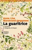 La guaritrice. Il romanzo di Ildegarda di Bingen Ebook di  Anne Lise Marstrand-Jørgensen