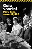 L' era della suscettibilità Ebook di  Guia Soncini