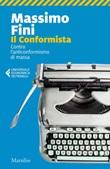 Il conformista. Contro l'anticonformismo di massa Ebook di  Massimo Fini