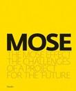 MOSE. The MOSE effect. The challenges of a project for the future. Ediz. illustrata Libro di