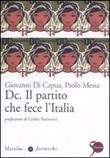 Dc. Il partito che fece l'Italia Libro di  Giovanni Di Capua, Paolo Messa