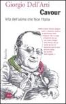 Cavour. Vita dell'uomo che fece l'Italia