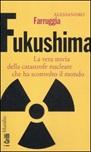 Fukushima. La vera storia della catastrofe nucleare che ha sconvolto il mondo